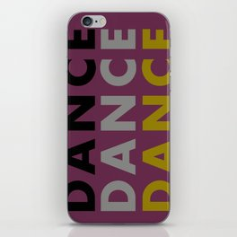 Dance Until You're Dead or Deceased iPhone Skin