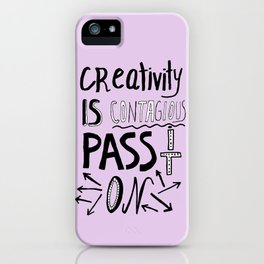 Creativity is Contagious pass it on iPhone Case