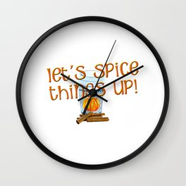 Lets Spice Things Up for Pumpkin Spice Lover Wall Clock