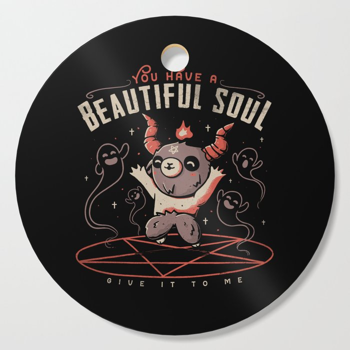 You Have a Beautiful Soul Cutting Board