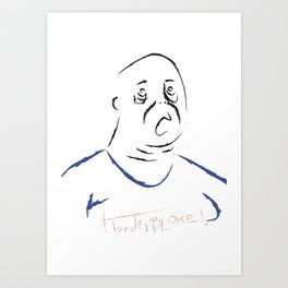 fan of thunder bloke Art Print