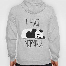 I HATE MORNINGS Hoody