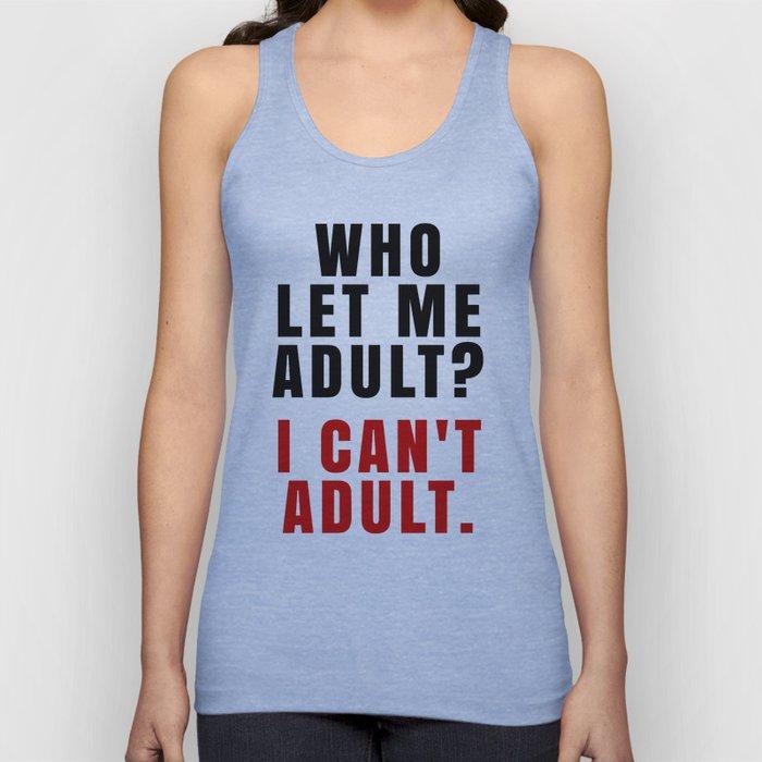 WHO LET ME ADULT? I CAN'T ADULT. (Crimson & Black) Unisex Tank Top