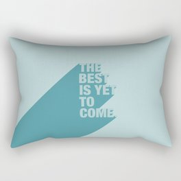 The Best Is Yet To Come (Aqua) Rectangular Pillow