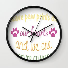 Dogs Come Into Our Lives Leave Paw Prints on our hearts and we a Wall Clock