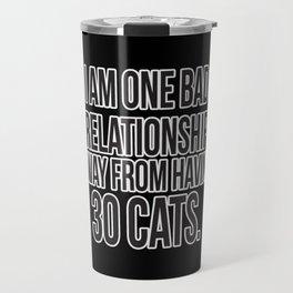 One Bad Relationship Away Travel Mug
