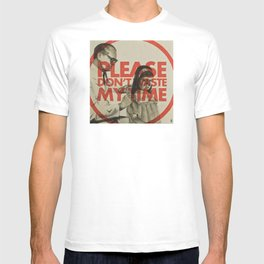 Please don't waste my time T-shirt