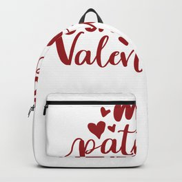Valentine Typography My Patients are My Valentine Nurse Valentines Day Backpack