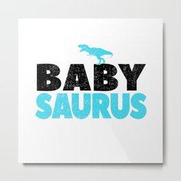 Baby Saurus Boy Girl Kids Dino Dinosaur T-Rex Gift Metal Print