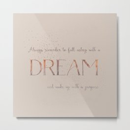 Always remember to fall asleep with a dream - Gold Vintage Glitter Typography Metal Print