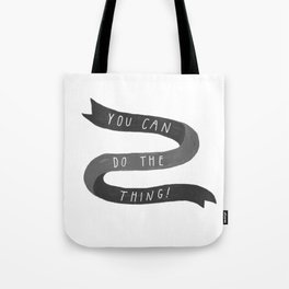 you can do the thing! Tote Bag