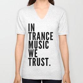 In Trance Music We Trust Unisex V-Neck