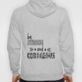 Be Strong and Corageous  Hoody