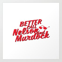 Better Call Nelson and Murdock Art Print