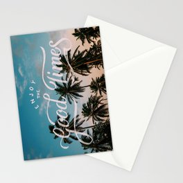 Enjoy the good times Stationery Cards