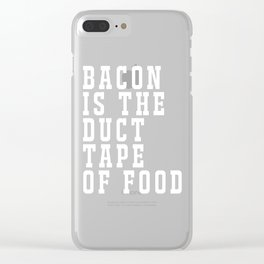 Bacon is the Duct Tape of Food Funny T-shirt Clear iPhone Case