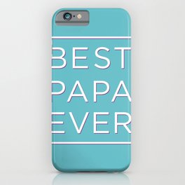 BEST PAPA EVER iPhone Case
