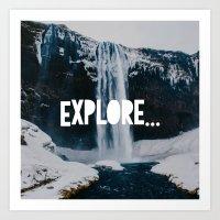 Explore... Art Print