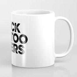 F*** Tattoo Fixers Coffee Mug