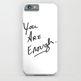 You are enough. iPhone Case