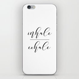 Inhale Exhale, Breathe Print, Relax sign, Inhale Exhale Print,Printable Quotes iPhone Skin