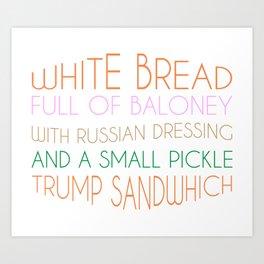 Trump Sandwhich Art Print