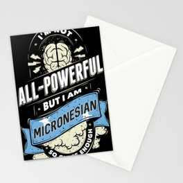 I'm Micronesian Proud Country All Powerful Stationery Cards