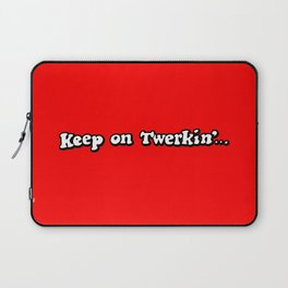 Keep on Twerkin'... Laptop Sleeve