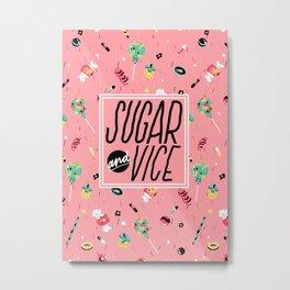 Sugar & Vice Metal Print