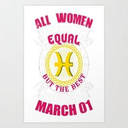 Best-Women-Born-On-March-01-Pisces---Sao-chép Art Print