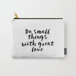 Inspirational Quote,Motivational Print,Do Small Things With Great Love,Office Decor,Life Quote,Posit Carry-All Pouch