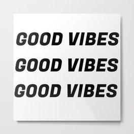 Good Vibes in Threes in Black Metal Print