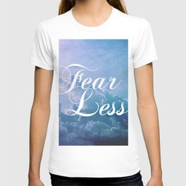 Fearless in a beautiful cloudy sky T-shirt