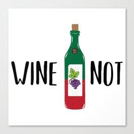 Wine not Canvas Print