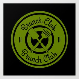 Brunch Club! Art Print