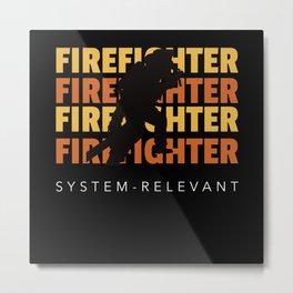Firefighter System Relevant Metal Print