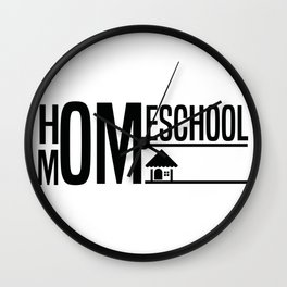 Homeschool Mom Proud Mom Mother's Day Gift Wall Clock