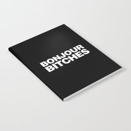 Bonjour Bitches Notebook