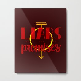 liars make the best promises Metal Print