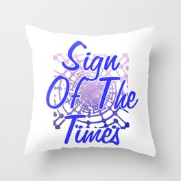 Sign Of The Times Throw Pillow