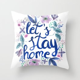 Let's Stay Home Blue Throw Pillow