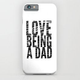 Love Being a Dad in Black Distressed iPhone Case