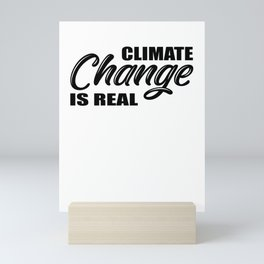 Climate Change Is Real Mini Art Print