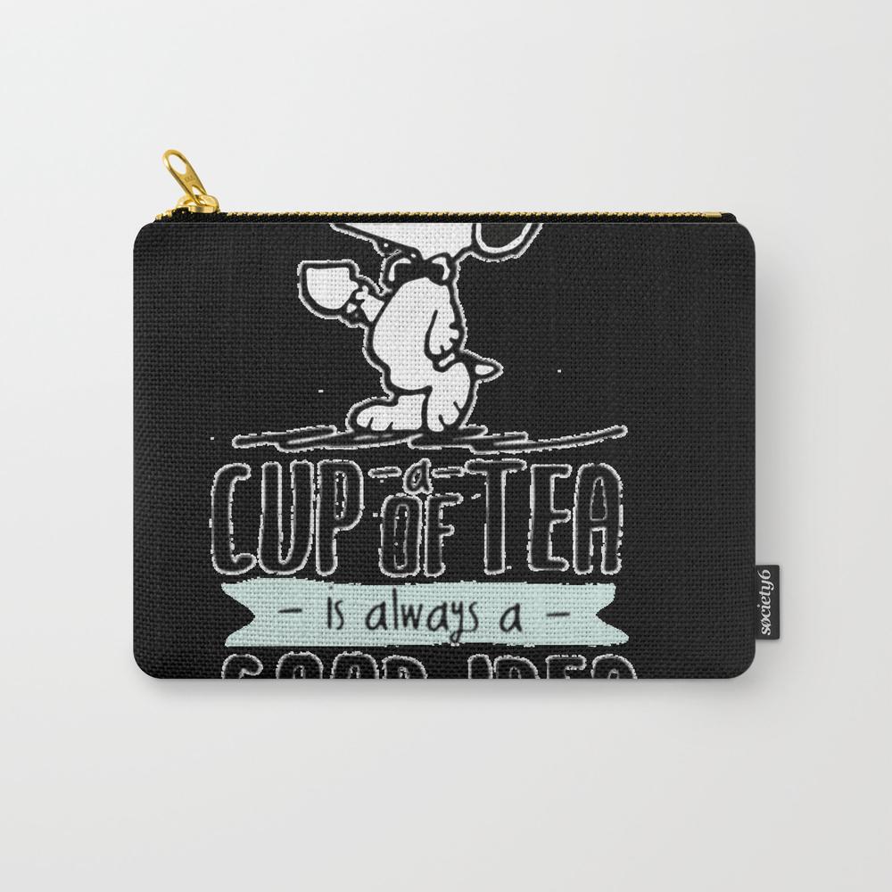 Cup Of Tea Good Idea Carry-all Pouch by Deftonez CAP8667780