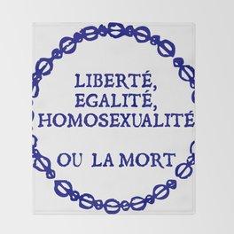 Liberte, egalite, homosexualite ou la mort / Blue text Throw Blanket