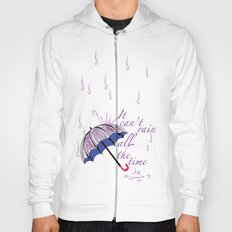 It can't rain ALL the time Hoody