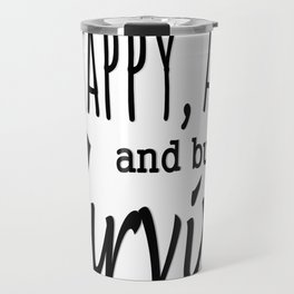 Happy Alive Melanoma Awareness Travel Mug