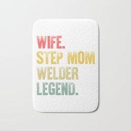 Best Mother Women Funny Gift T Shirt Wife Step Mom Welder Legend Bath Mat