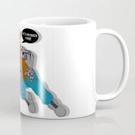 It's Pay Back Time~ Coffee Mug