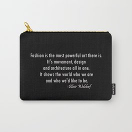 Blair Waldorf Fashion Quote Carry-All Pouch